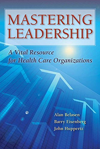 9781284043235: Mastering Leadership: A Vital Resource for Health Care Organizations