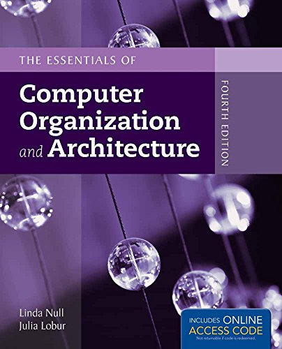 The Essentials of Computer Organization and Architecture: Lobur, Julia,Null, Linda