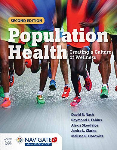 Population Health: Creating a Culture of Wellness: David B. Nash,