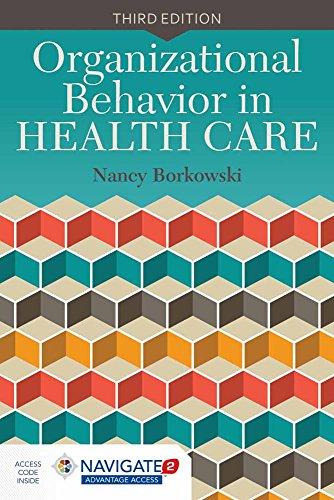 Organizational Behavior in Health Care: Borkowski, Nancy