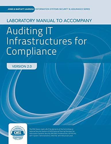 9781284059182: Lab Manual to accompany Auditing IT Infrastructure for Compliance (Information Systems Security & Assurance)