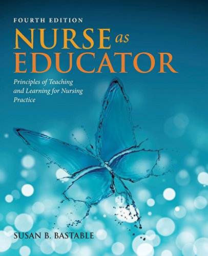 Nurse as Educator: Principles of Teaching and Learning for Nursing Practice: Bastable, Susan Bacorn...