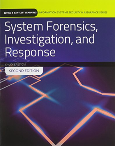 9781284073942: System Forensics, Investigation, and Response (Jones & Bartlett Learning Information Systems Security & Assurance)
