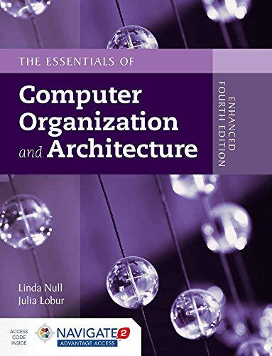 The Essentials of Computer Organization and Architecture: Linda Null (author), Julia Lobur (author)
