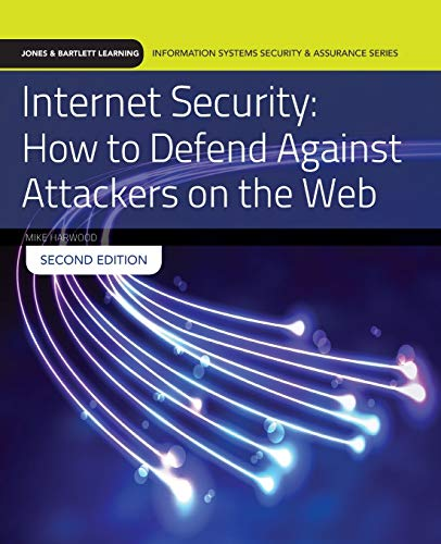9781284090550: Internet Security: How To Defend Against Attackers On The Web (Jones & Bartlett Learning Information Systems Security & Assurance)