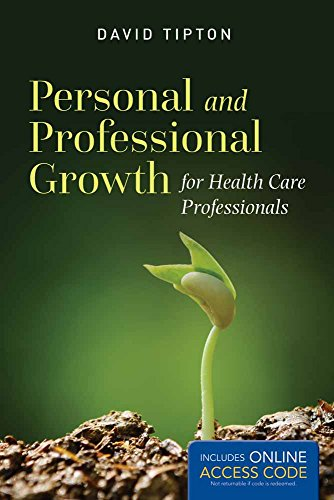 Personal and Professional Growth for Health Care Professionals 9781284096217 Personal and Professional Growth for Health Care Professionals blends aspects of professional development with issues related to persona