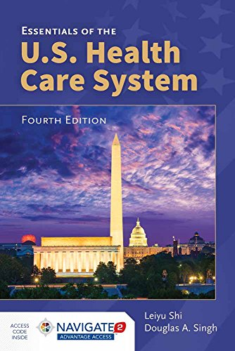 Essentials of the U.S. Health Care System: Shi, Leiyu; Singh,