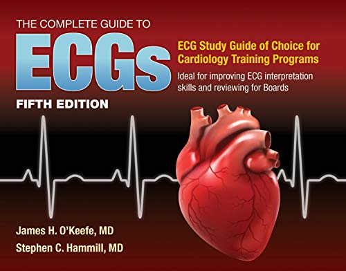 The Complete Guide to ECGs: A Comprehensive: James H. O'Keefe