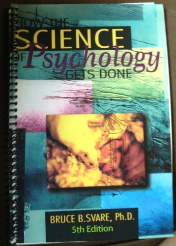 How the Science of Psychology Gets Done: Svare, Ph.D Bruce