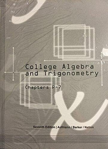 9781285025421: College Algebra and Trigonometry Chapters P-7, Seventh Edition