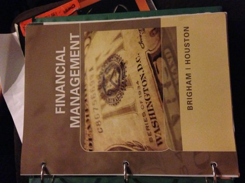 Fundamentals of Financial Management by Eugene Brigham & Joel Houston (13th Edition) [LOOSELEAF...