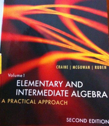 Elementary And Intermediate Algebra: A Practical Approach: CRAINE