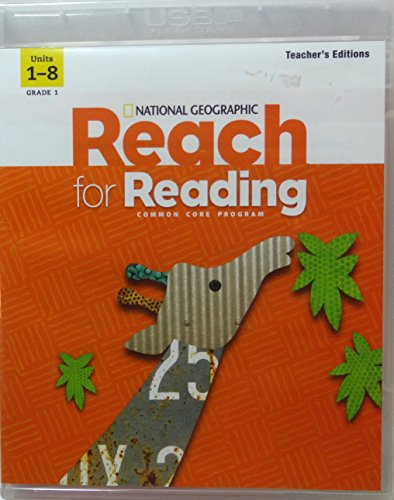 National Geographic Reach for Reading, Grade 1 Units 1-8, Teacher's Editions, Common Core USB ...