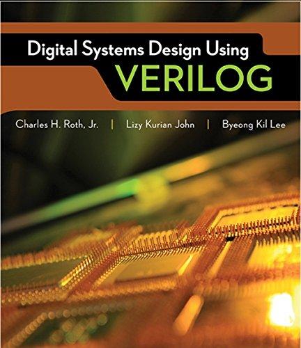 Digital System Design Using Verilog: Roth, Charles