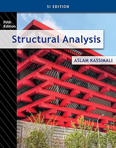 Structural Analysis, SI Edition: Aslam Kassimali