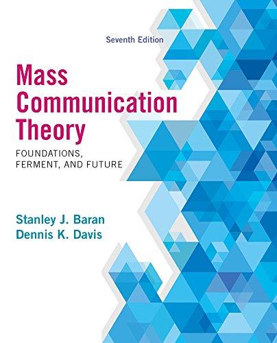 Mass Communication Theory: Foundations, Ferment, and Future,: BARAN