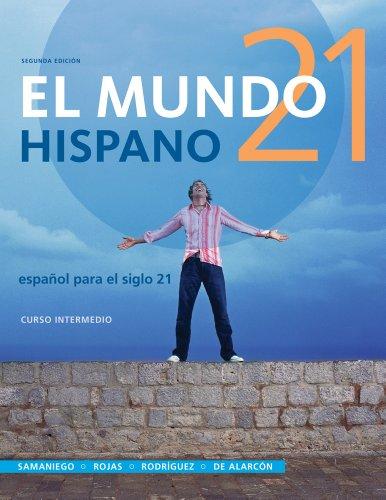 9781285052434: El Mundo 21 Hispano, Curso Intermedio: Espanol Para el Siglo 21