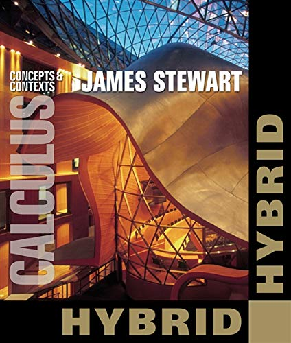 Calculus: Concepts & Contexts, Hybrid with Enhanced: James Stewart
