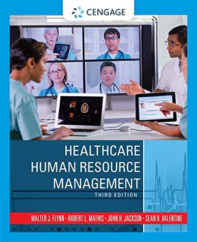 Healthcare Human Resource Management: Flynn, Walter J.; Mathis, Robert L.; Jackson, John H.; ...