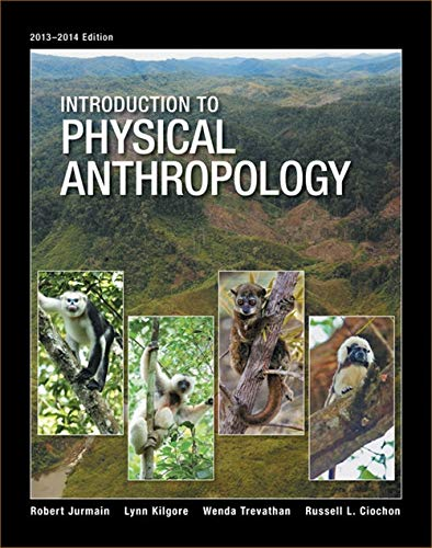 Introduction to Physical Anthropology, 2013-2014 Edition: Jurmain, Robert; Kilgore,