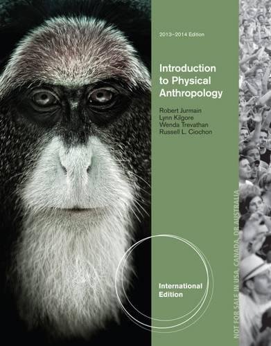 Introduction to Physical Anthropology 2013-2014 International Edition: Ciochon, Russell