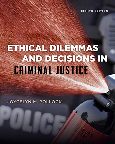 9781285062662: Ethical Dilemmas and Decisions in Criminal Justice (Ethics in Crime and Justice)