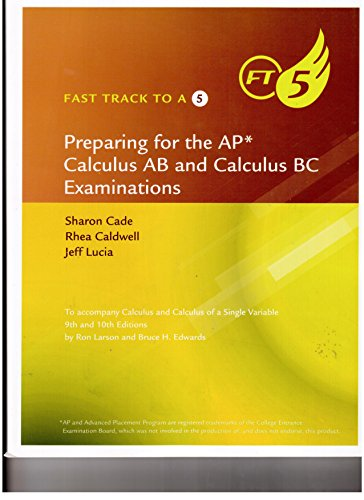 9781285063263: Fast Track to A 5: Preparing for the AP Calculus AB and Calculus BC Examinations