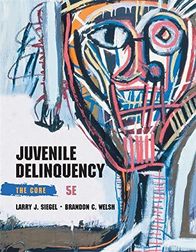 9781285067605: Juvenile Delinquency: The Core