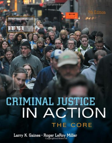 Criminal Justice in Action : The Core: Roger LeRoy Miller;