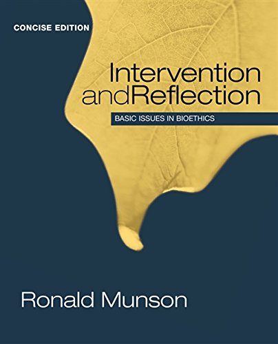 Intervention and Reflection Basic Issues in Bioethics,: Munson, Ronald