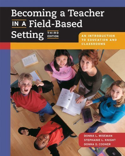 9781285076003: Becoming a Teacher in a Field-Based Setting: An Introduction to Education and Classrooms