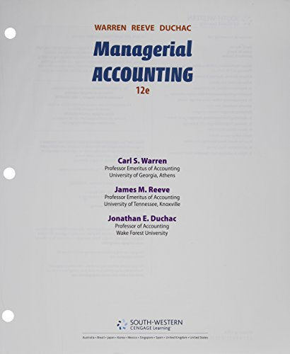 Managerial Accounting: Dr Carl S Warren, Dr James M Reeve, Jonathan Duchac