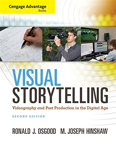 9781285081663: Cengage Advantage Books: Visual Storytelling: Videography and Post Production in the Digital Age (with Premium Web Site Printed Access Card)