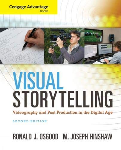 9781285081731: Cengage Advantage Books: Visual Storytelling: Videography and Post Production in the Digital Age (Book Only)