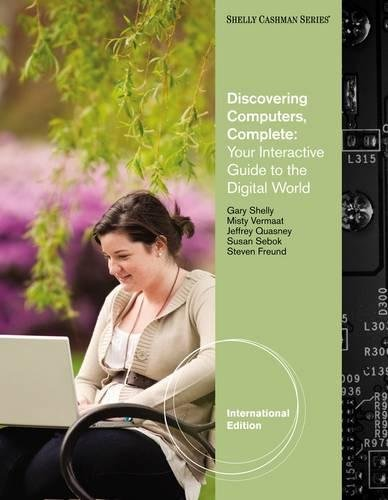 Discovering Computers - Complete: Your Interactive Guide: Gary B. Shelly