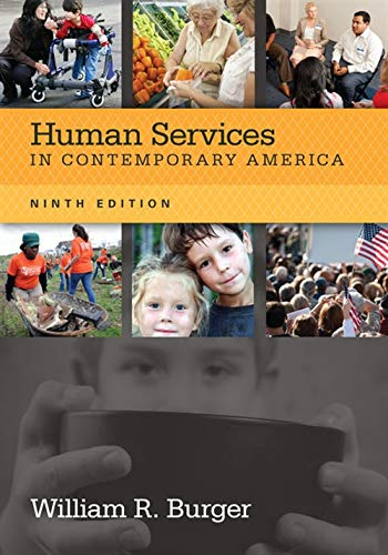 Human Services in Contemporary America (HSE 110 Introduction to Human Services) (1285083660) by William R. Burger