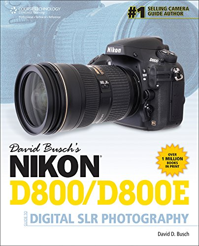9781285084510: David Busch's Nikon D800/D800E Guide to Digital SLR Photography (David Busch's Digital Photography Guides)