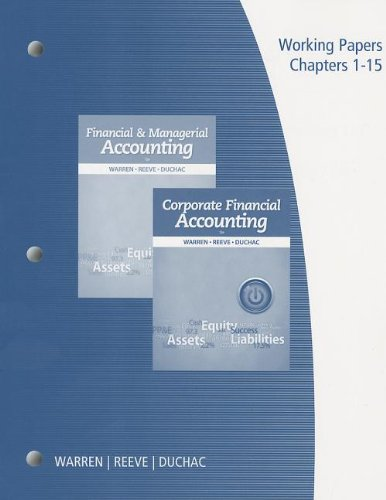 9781285085395: Working Papers, Volume 1 for Warren/Reeve/Duchac's Financial & Managerial Accounting, 12th and Corporate Financial Accounting, 12th