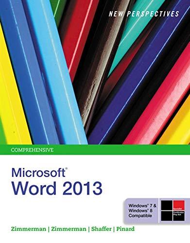 New Perspectives on Microsoft Word 2013, Comprehensive: Zimmerman, S. Scott;
