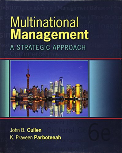 Multinational Management 9781285094946 In today's increasingly complex global environment, developing and making strategic choices are the mainstays of successful decision mak