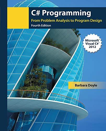 C# Programming: From Problem Analysis to Program: Doyle, Barbara