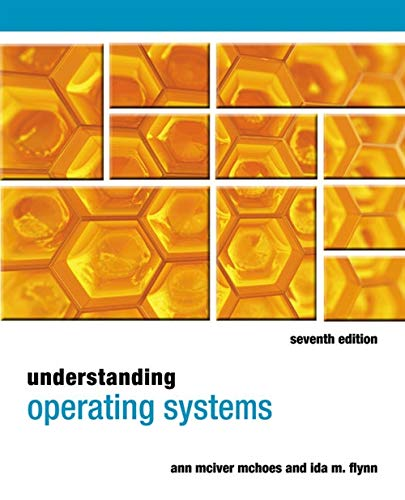 Understanding Operating Systems: McHoes, Ann, Flynn,