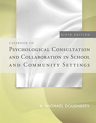 Casebook of Psychological Consultation and Collaboration in: A. Michael Dougherty