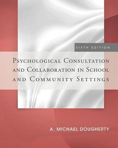 Psychological Consultation and Collaboration in School and: A. Michael Dougherty