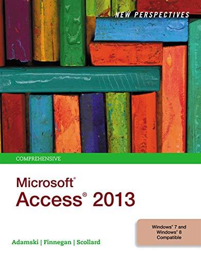 New Perspectives on Microsoft Access 2013, Comprehensive: Joseph J. Adamski,