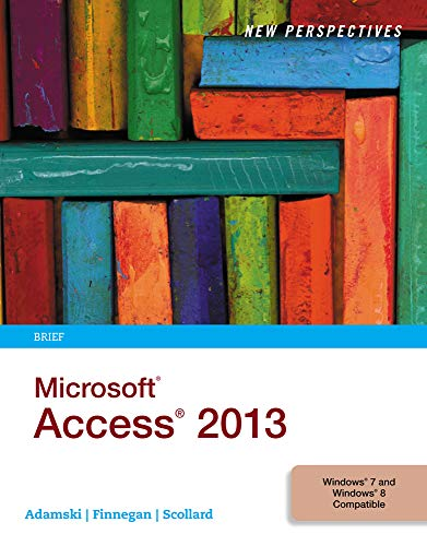 New Perspectives on Microsoft Access 2013, Brief: Finnegan, Kathy T.,