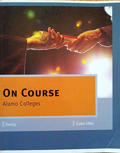 On Course Alamo College Downing Custom Edition (On Course Alamo College) (1285100700) by Skip Downing