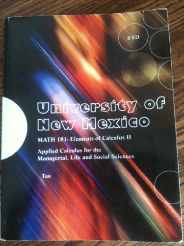 9781285102269: Applied Calculus for the Managerial, Life and Social Sciences for UNM Math 181: Elements of Calculus II Edition (Includes Ch. 6-12)