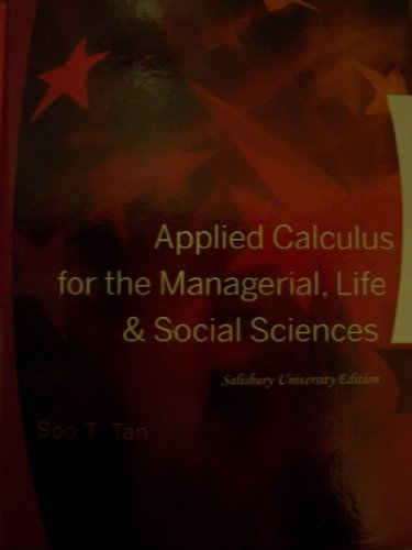 Applied Calculus for the Managerial, Life and Social Sciences. Salisbury University Edition