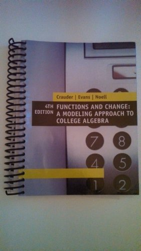 9781285107837: Functions and Change: A Modeling approach to College algebra, 4th edition